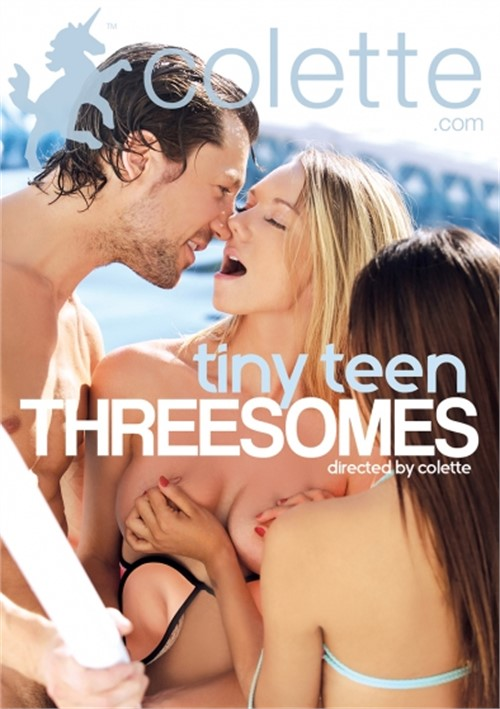 Tiny Teen Threesomes (Colette)