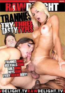 Trannies Try Three Tasty Types (Raw Delight)