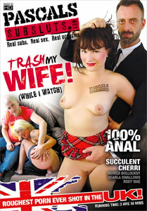 Trash My Wife! (PascalsSubSluts)
