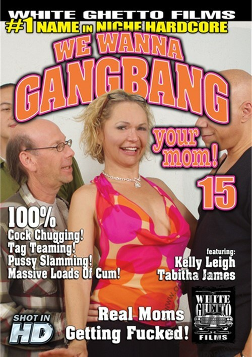 We Wanna Gangbang Your Mom Vol. 15 (White Ghetto)