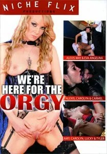 We're Here For The Orgy (Niche Flix)